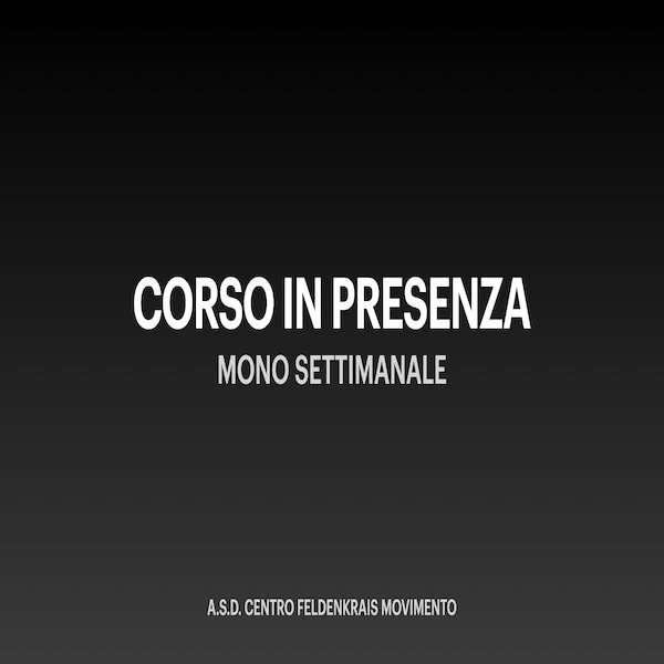 CORSO IN PRESENZA - ASD Centro Feldenkrais Movimento Gabriella Icardi